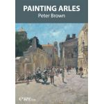 Painting Arles DVD with Peter Brown available from The Artists Place in Texas