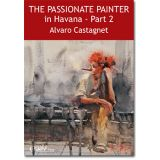 Passionate Painter in Havana Part 2 DVD Alvaro Castagnet