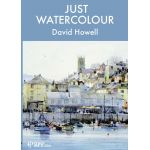 Just Watercolor with David Howell available at The Artists' Place online