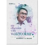 Robert Wade My Obsession with Watercolour DVD